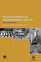 Decision-making in environmental health from evidence to action