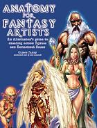 Anatomy for fantasy artists : an illustrator's guide to creating action figures and fantastical forms