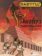 Imhotep's transformation