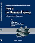 Topics in low-dimensional topology : proceedings of the Conference on Low-Dimensional Topology : in honor of Steve Armentrout