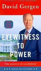 Eyewitness to power [the essence of leadership***Nixon to Clinton**]