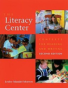 The literacy center : contexts for reading and writing