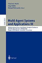 Multi-agent systems and applications III : 3rd International Central and Eastern European Conference on Multi-Agent Systems, Prague, Czech Republik, June 16-18, 2003 ; proceedings