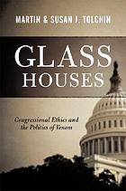 Glass houses : congressional ethics and the politics of venom