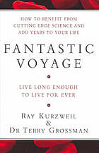 Fantastic voyage : live long enough to live for ever