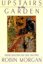 Upstairs in the garden : poems selected and new, 1968-1988
