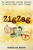 Zigzag : the incredible wartime exploits of double-agent Eddie Chapman