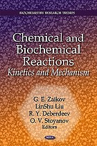 Chemical and biochemical reactions : kinetics and mechanism