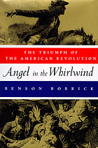 Angel in the whirlwind : the triumph of the American Revolution