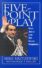 Five-point play : Duke's journey to the 2001 national championship