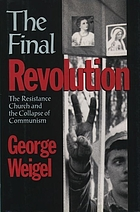 The final revolution : the resistance church and the collapse of communism