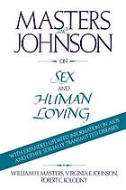 Masters and Johnson on sex and human loving