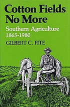 Cotton fields no more : Southern agriculture, 1865-1980