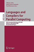 Languages and compilers for parallel computing : 20th international workshop, LCPC 2007, Urbana, IL, USA, October 11-13, 2007 ; revised selected papers