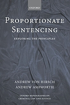 Proportionate sentencing : exploring the principles