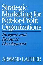 Strategic marketing for not-for-profit organizations : program and resource development