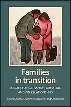 Families in transition social change, family formation and kin relationships