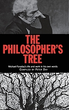 The philosopher's tree : a selection of Michael Faraday's writings