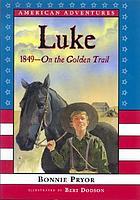 Luke : on the golden trail, 1849