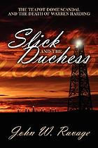 Slick and the duchess : the Teapot Dome scandal and the death of Warren Harding