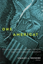 One America? : political leadership, national identity, and the dilemmas of diversity