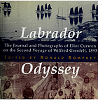 Labrador odyssey the journal and photographs of Eliot Curwen on the second voyage of Wilfred Grenfell, 1893