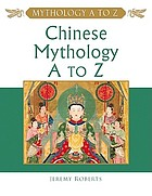 Chinese mythology, A to Z