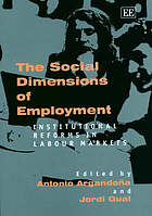 The social dimensions of employment : institutional reforms in labour markets