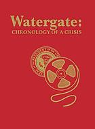 Watergate : chronology of a crisis