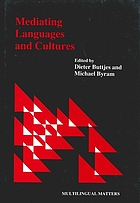 Mediating languages and cultures : towards an intercultural theory of foreign language education