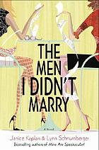 The men I didn't marry : a novel