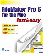 FileMaker Pro 6 for the Mac : fast & easy