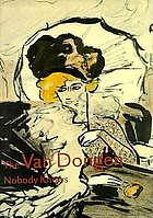 The van Dongen nobody knows : early and fauvist drawings 1895-1912 ; [Boijmans- van Beuningen Museum, Rotterdam, November 2, 1996 - January 5, 1997, Musée des Beaux-Arts, Lyons January 23 - April 6, 1997, Institut Néerlandais, Paris, April 17, 1997 - June 8, 1997]