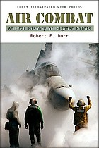 Air combat : an oral history of fighter pilots