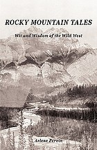 Rocky mountain tales : wit and wisdom of the wild West