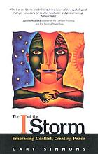 The I of the storm : embracing conflict, creating peace