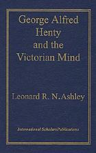 George Alfred Henty and the Victorian mind