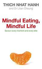 Mindful eating, mindful life : savour every moment and every bite