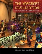 The Warcraft civilization social science in a virtual world
