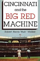 Cincinnati and the big red machine