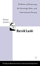 Harold Laski : problems of democracy, the sovereign state, and international society