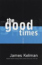 The good times : stories