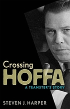 Crossing Hoffa : a Teamster's story