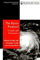 The Kyoto Protocol : a guide and assessment