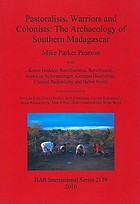 Pastoralists, warriors and colonists : the archaeology of southern Madagascar