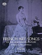 French art songs of the nineteenth century : 39 works from Berlioz to Debussy