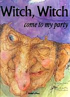 Witch, Witch ... : please come to my party