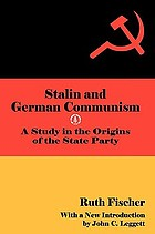 Stalin and German communism; a study in the origins of the state party