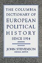 The Columbia dictionary of European political history since 1914