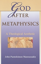 God after metaphysics : a theological aesthetic